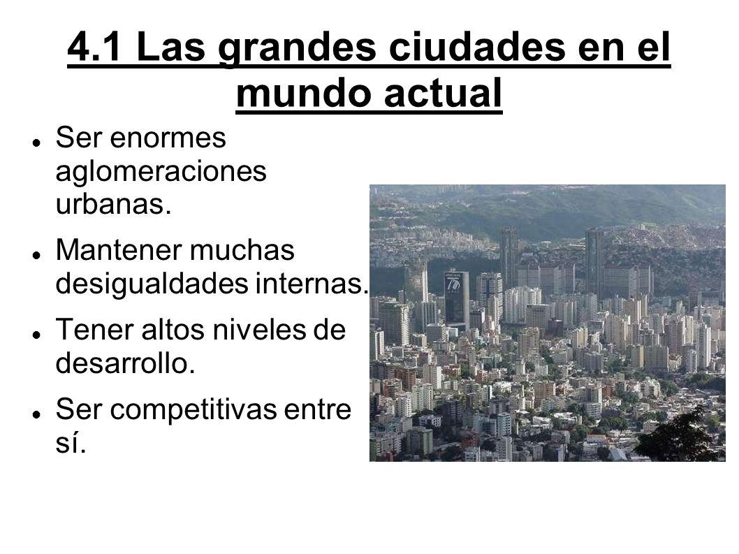 4.1 Las grandes ciudades en el mundo actual