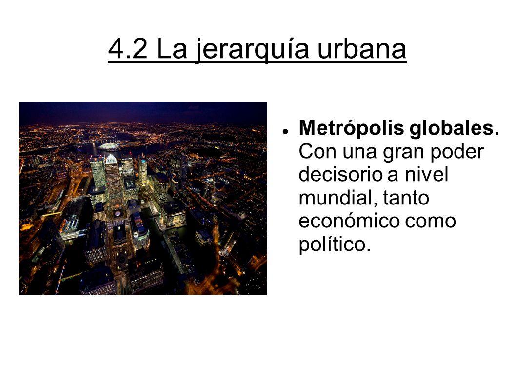 4.2 La jerarquía urbana Metrópolis globales.
