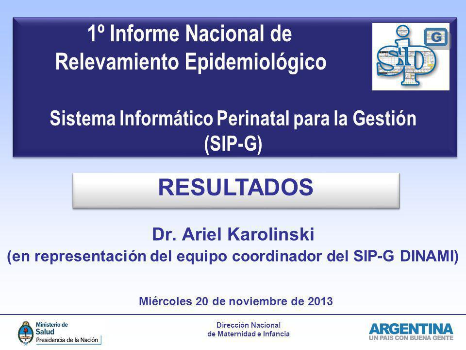 1º Informe Nacional de Relevamiento Epidemiológico Sistema Informático Perinatal para la Gestión (SIP-G)