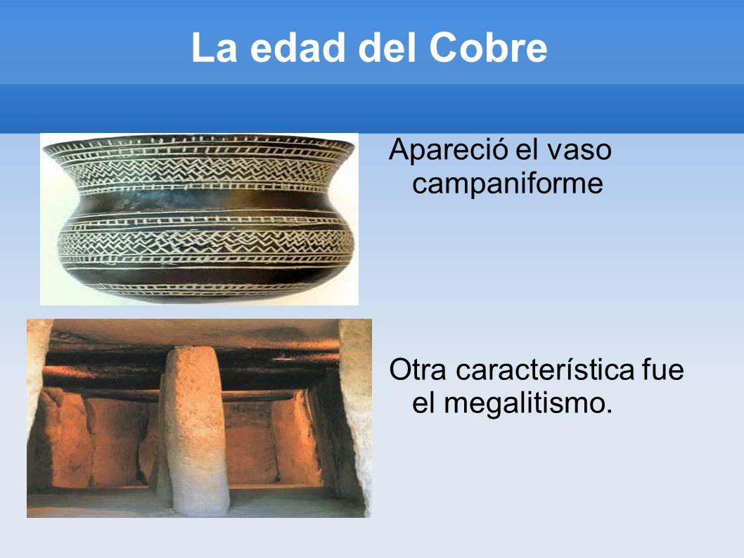 La edad del Cobre Apareció el vaso campaniforme