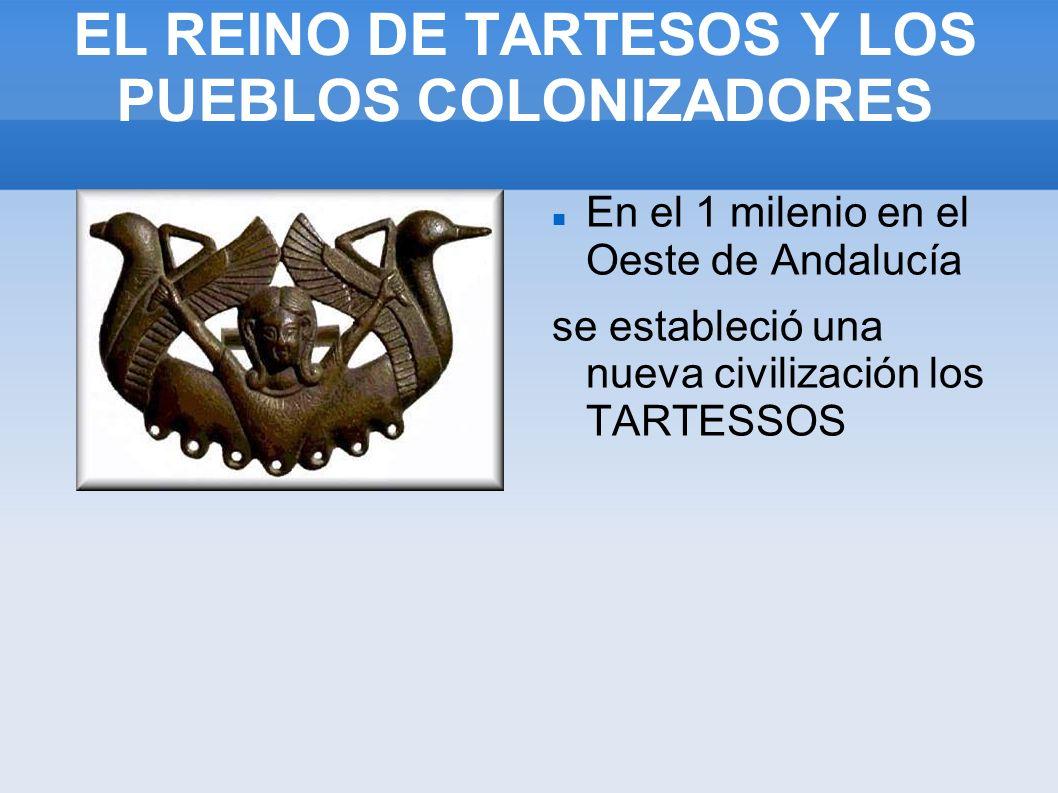 EL REINO DE TARTESOS Y LOS PUEBLOS COLONIZADORES