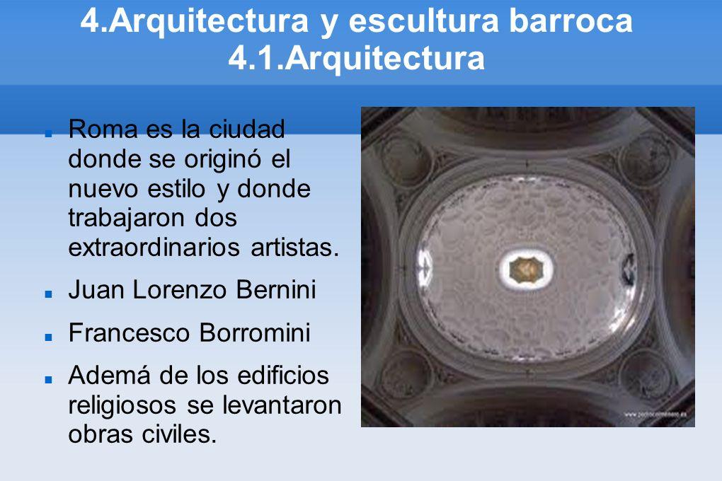 4.Arquitectura y escultura barroca 4.1.Arquitectura