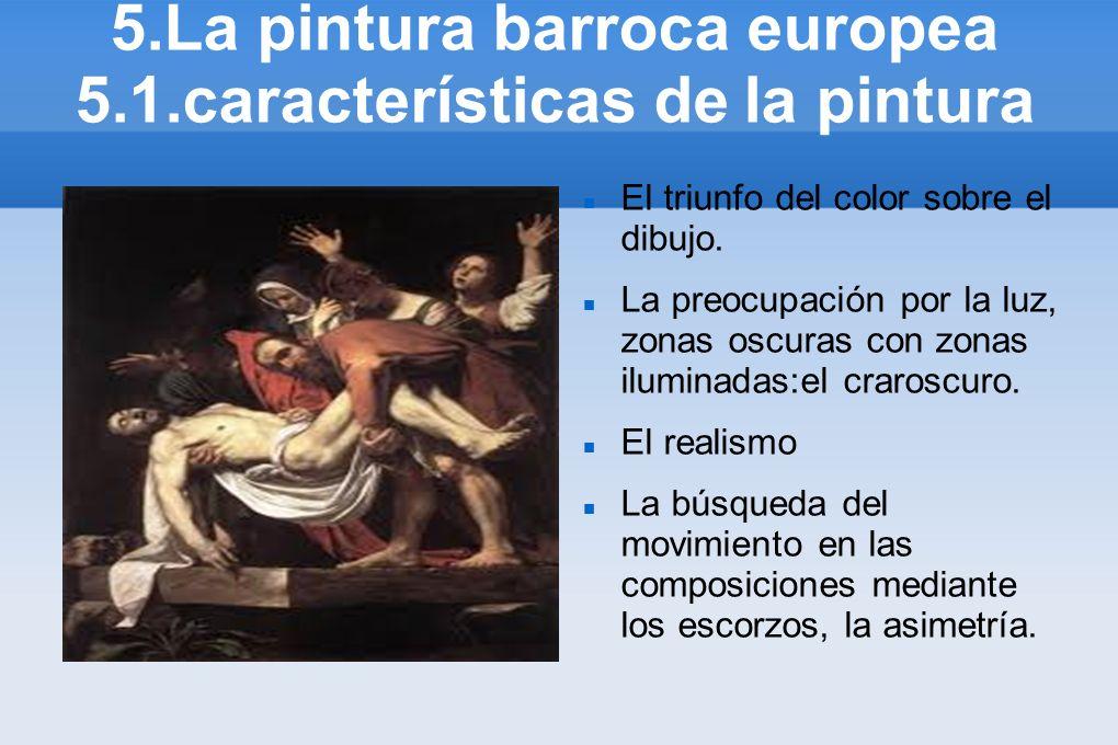 5.La pintura barroca europea 5.1.características de la pintura