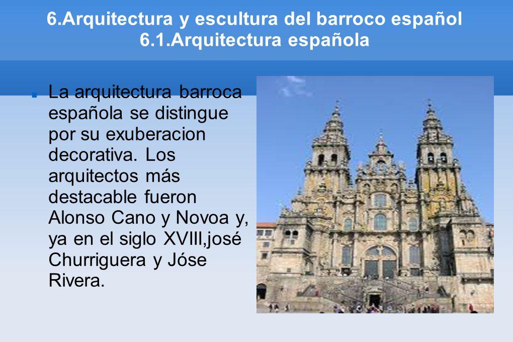 6. Arquitectura y escultura del barroco español 6. 1