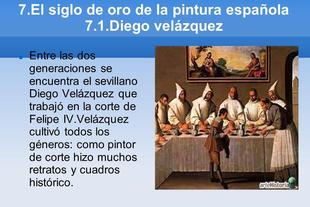 7.El siglo de oro de la pintura española 7.1.Diego velázquez