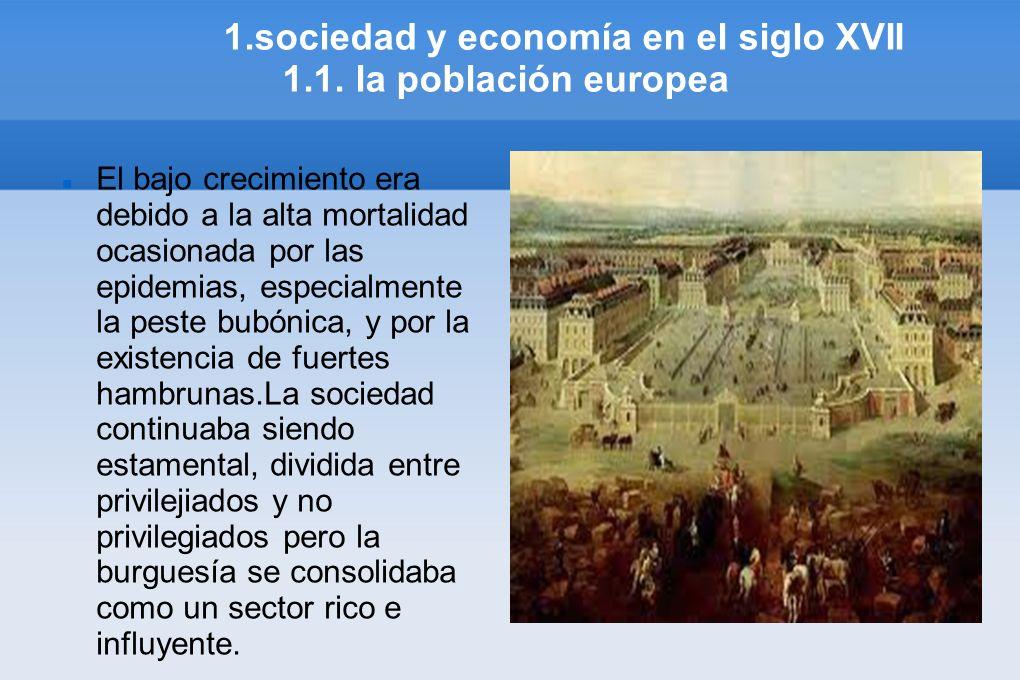 1.sociedad y economía en el siglo XVII 1.1. la población europea