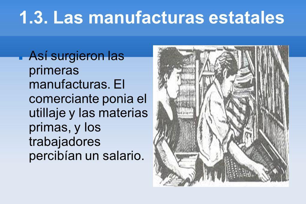 1.3. Las manufacturas estatales