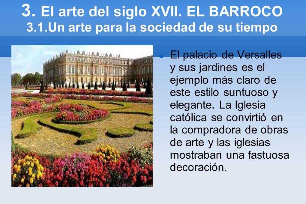 3. El arte del siglo XVII. EL BARROCO 3. 1