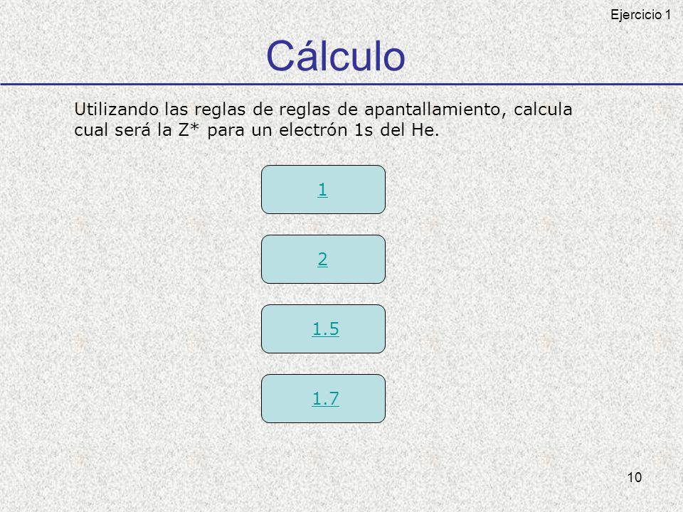 Cálculo Utilizando las reglas de reglas de apantallamiento, calcula