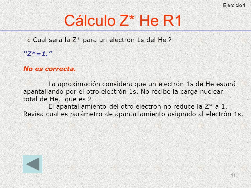 Cálculo Z* He R1 ¿ Cual será la Z* para un electrón 1s del He.