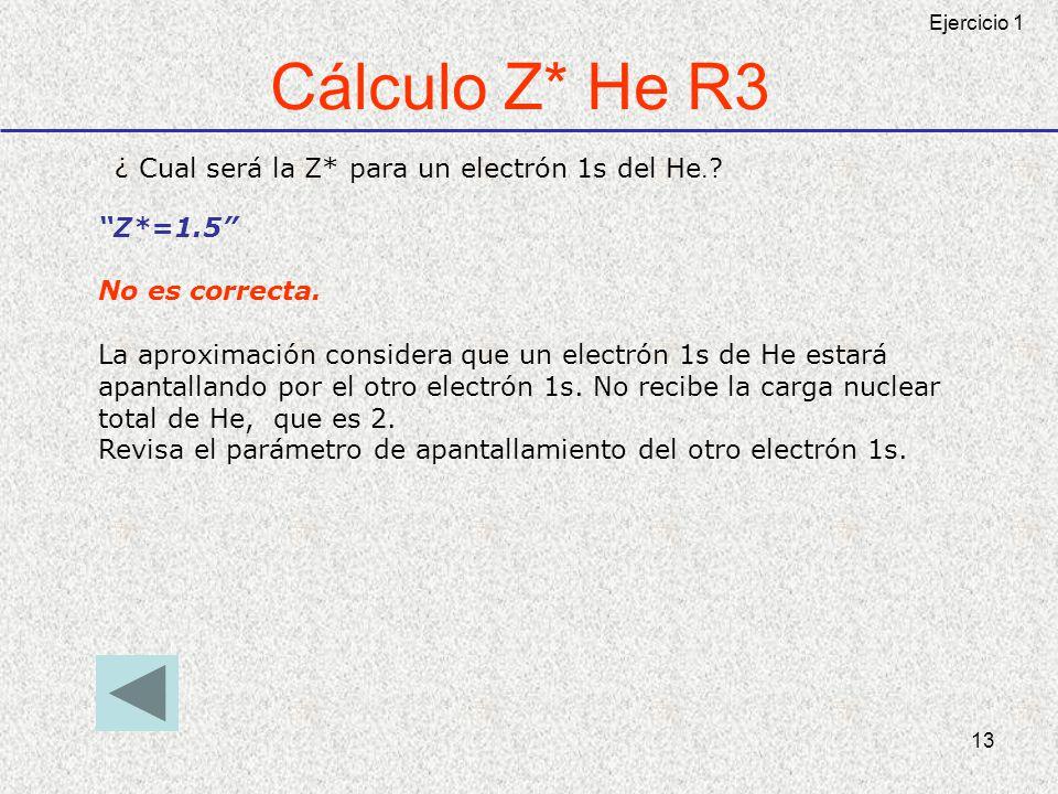 Cálculo Z* He R3 ¿ Cual será la Z* para un electrón 1s del He.