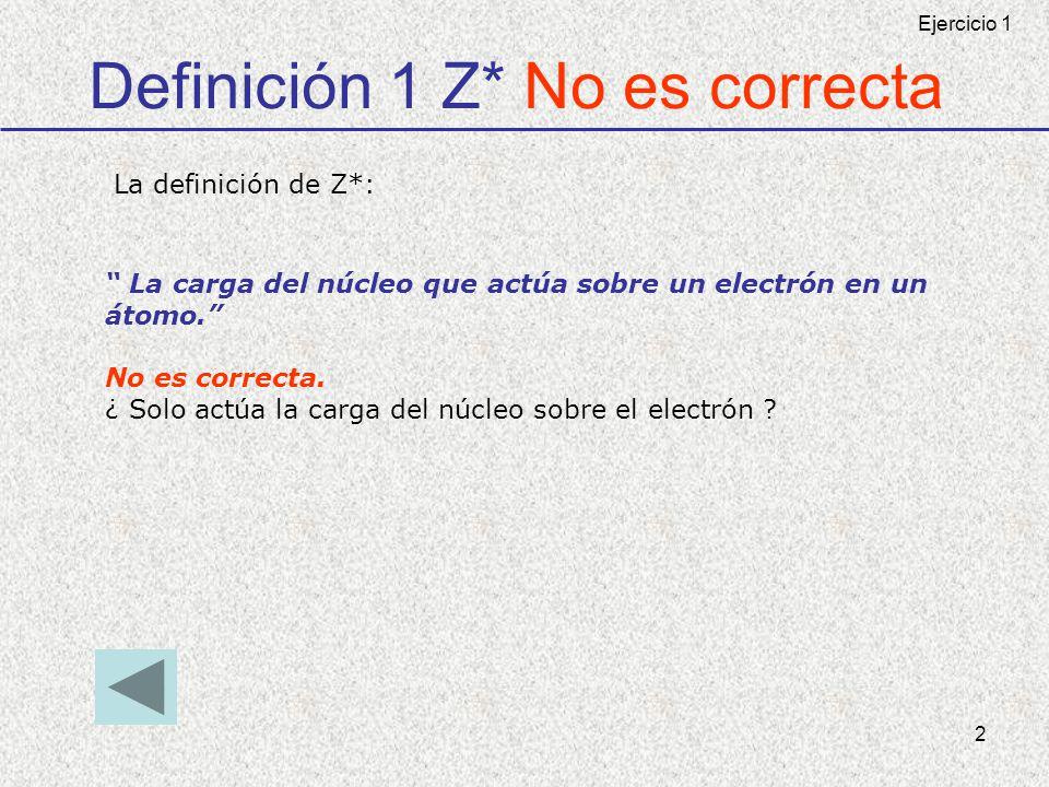 Definición 1 Z* No es correcta