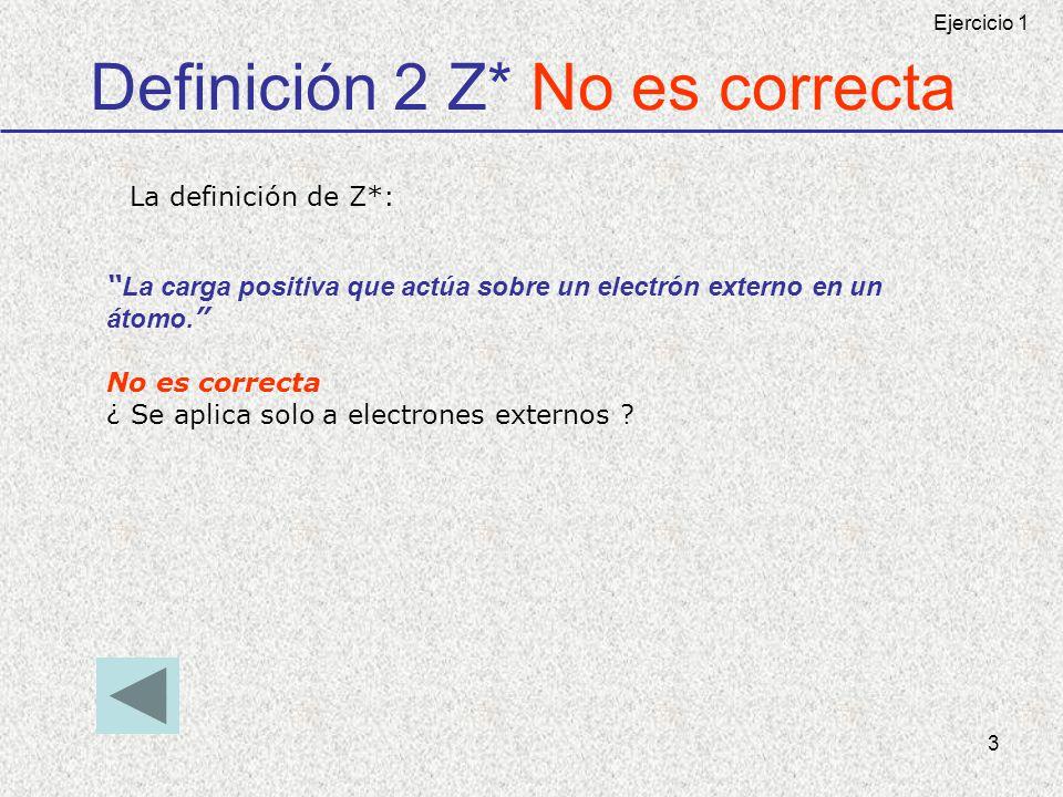 Definición 2 Z* No es correcta