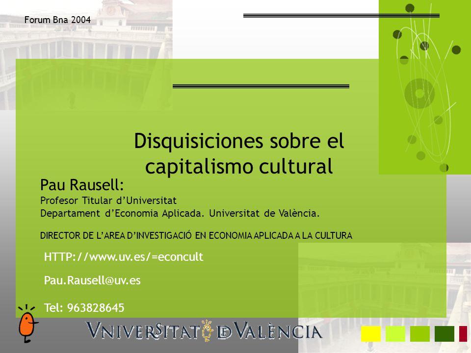 Disquisiciones sobre el capitalismo cultural