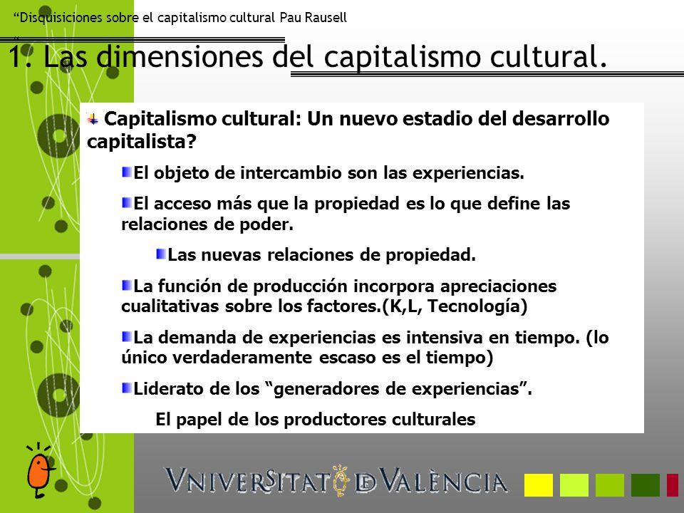 1. Las dimensiones del capitalismo cultural.