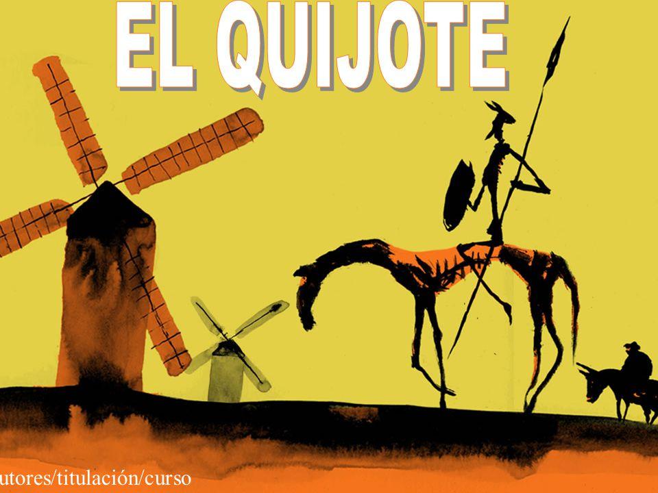 EL QUIJOTE Autores/titulación/curso
