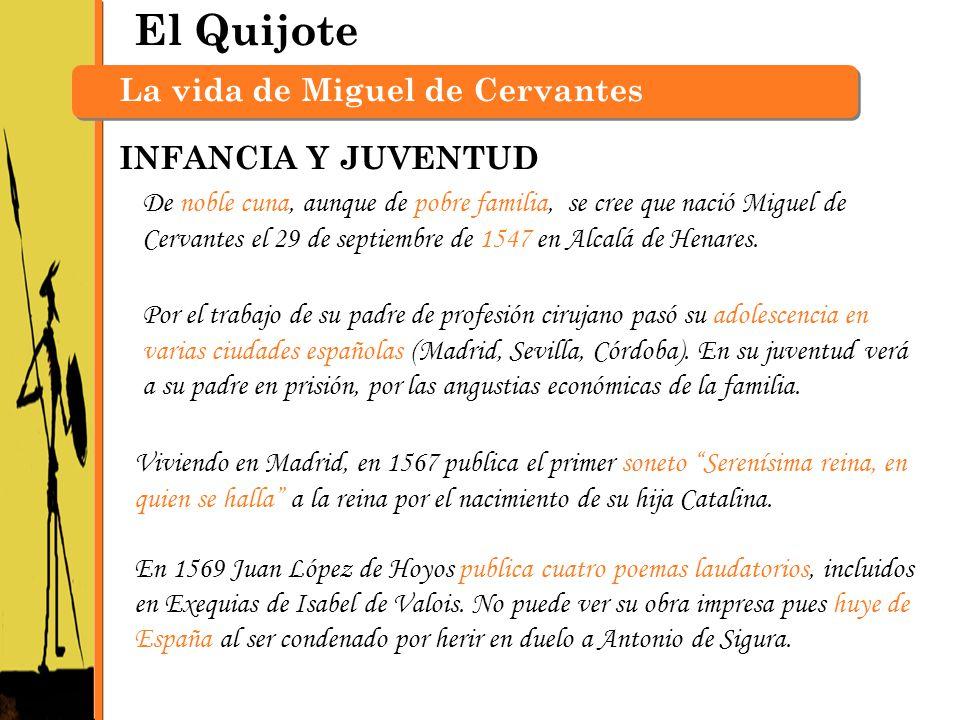 El Quijote La vida de Miguel de Cervantes INFANCIA Y JUVENTUD