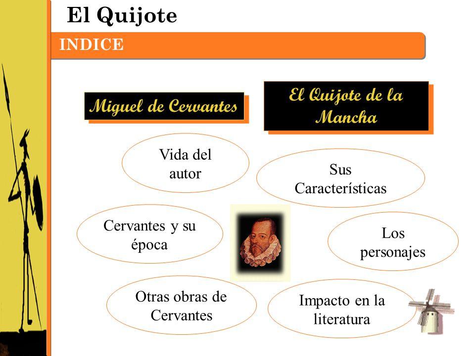 El Quijote El Quijote de la Mancha Miguel de Cervantes INDICE