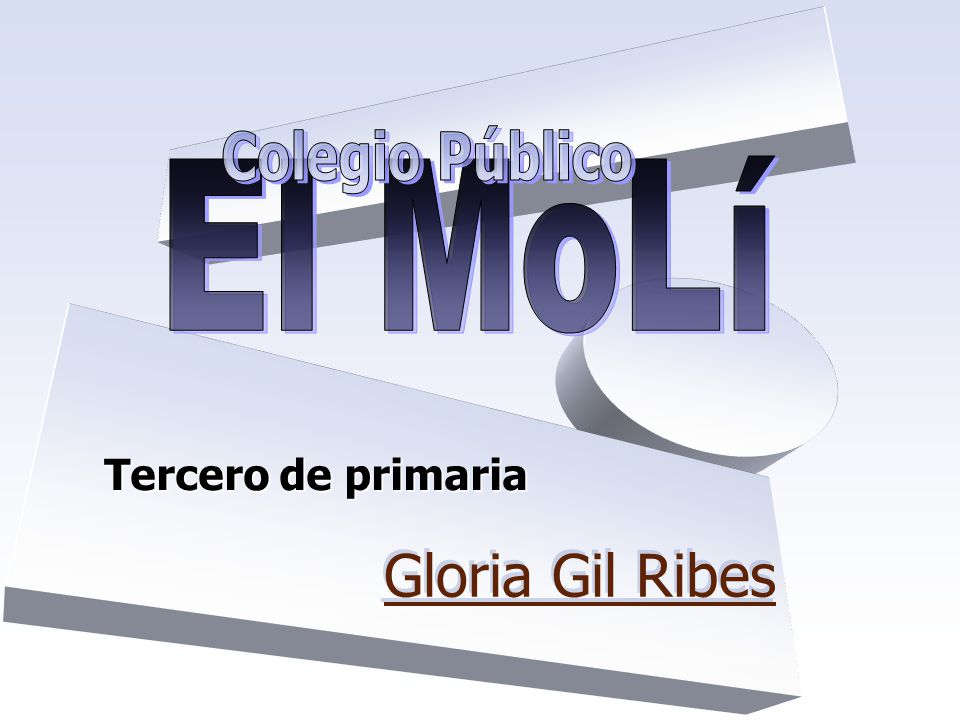 Colegio Público El MoLí Tercero de primaria Gloria Gil Ribes