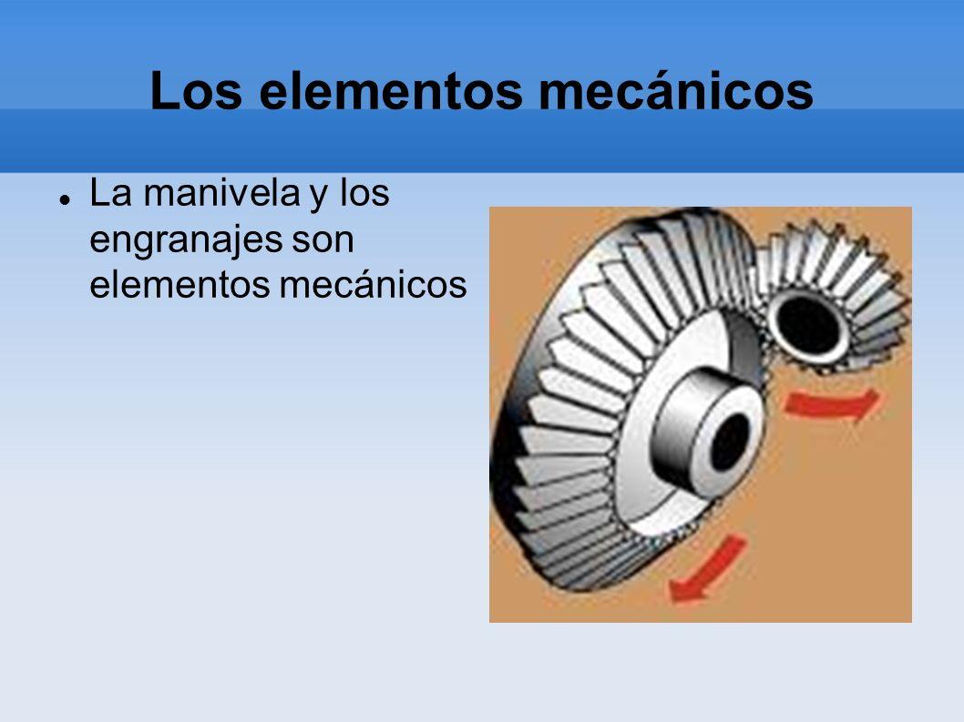 Los elementos mecánicos