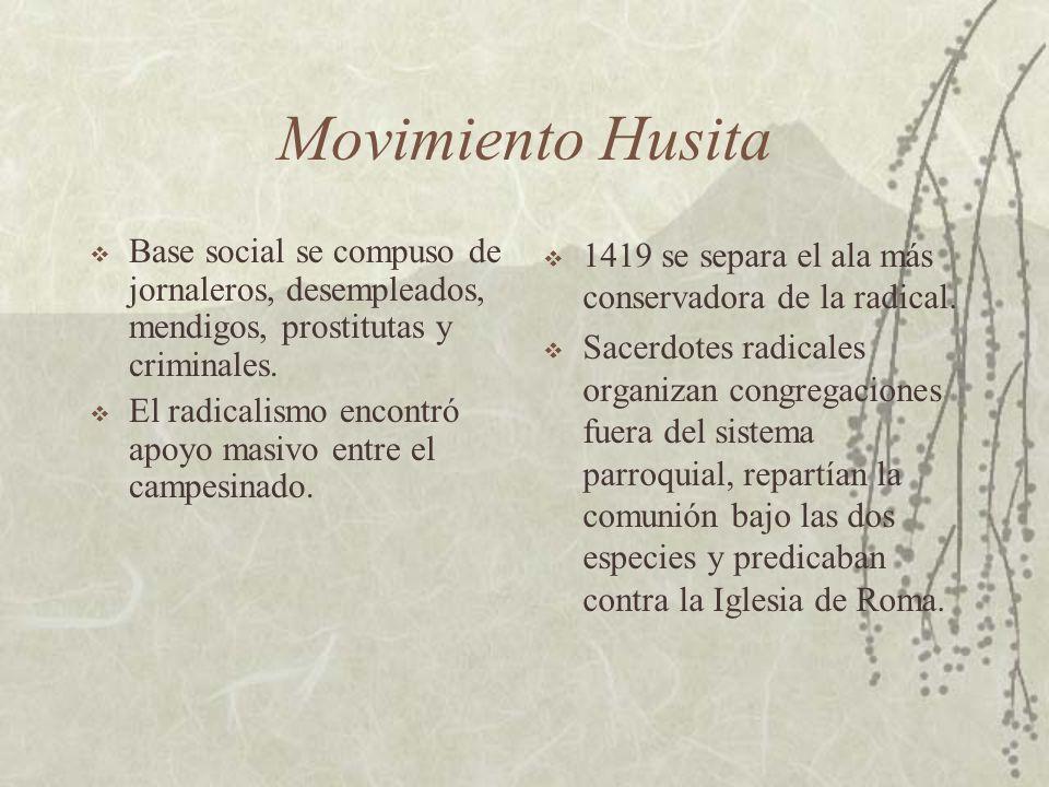 Movimiento Husita Base social se compuso de jornaleros, desempleados, mendigos, prostitutas y criminales.