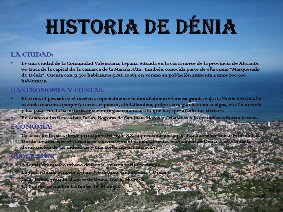 HISTORIA DE DÉNIA LA CIUDAD: GASTRONOMÍA Y FIESTAS: ECONOMÍA: