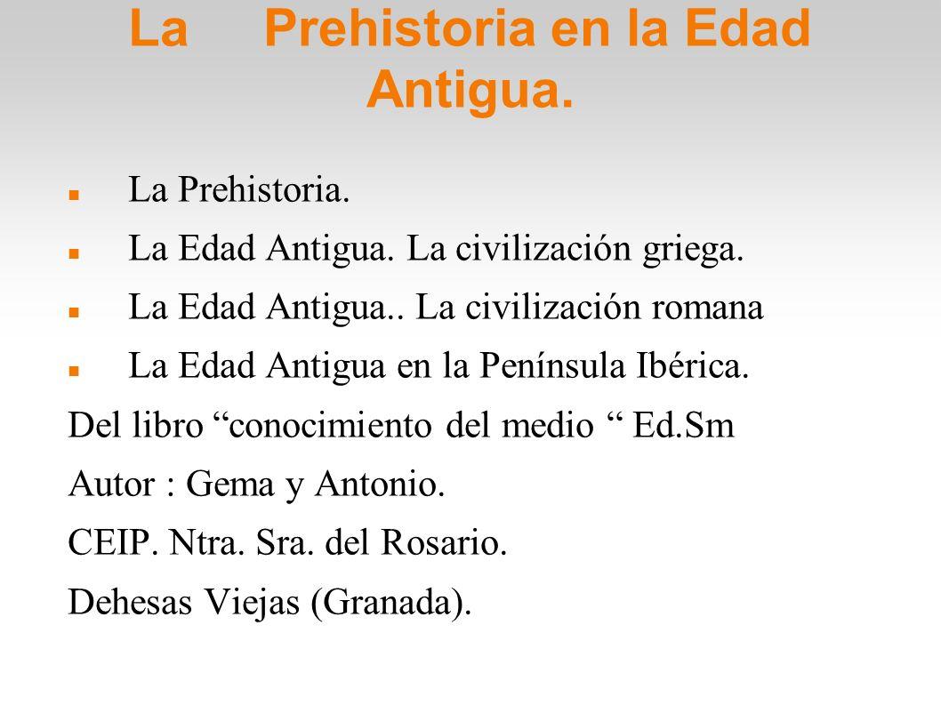 La Prehistoria en la Edad Antigua.