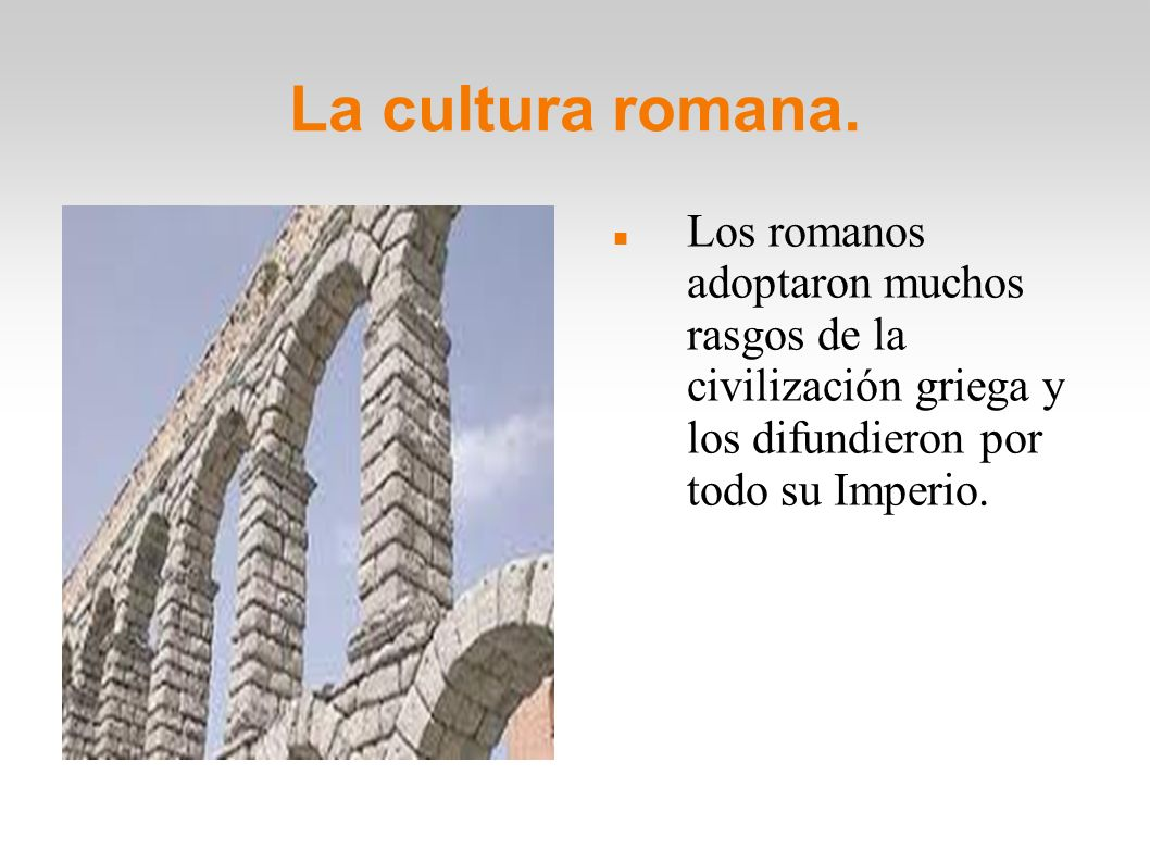 La cultura romana.