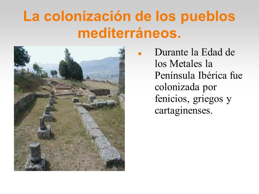 La colonización de los pueblos mediterráneos.