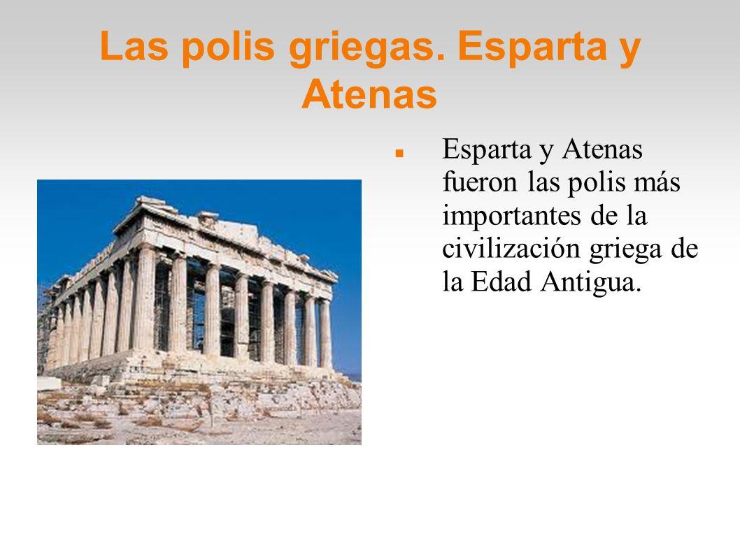 Las polis griegas. Esparta y Atenas
