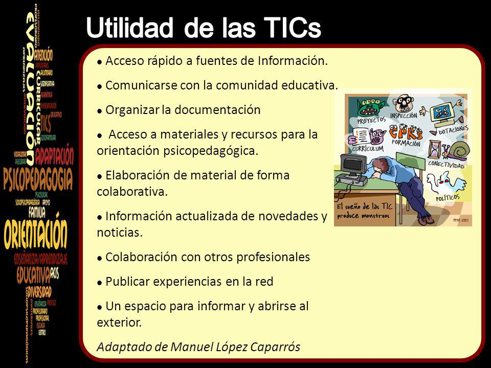 Utilidad de las TICs Acceso rápido a fuentes de Información.