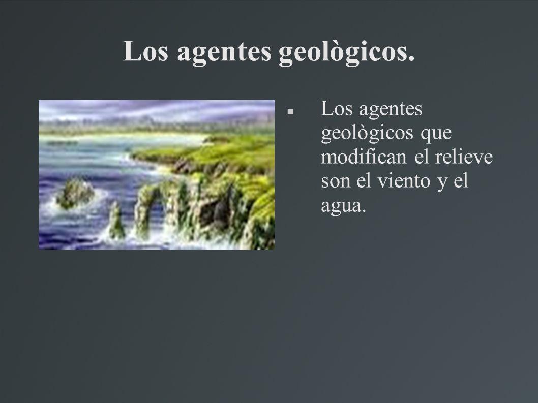 Los agentes geològicos.