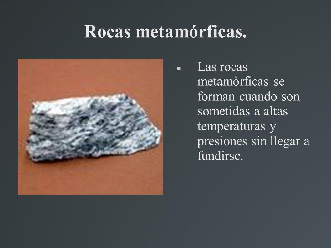 Rocas metamórficas.