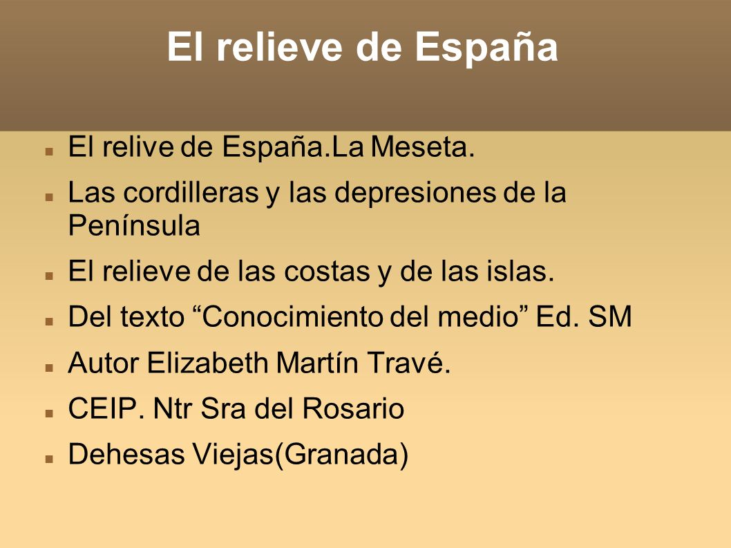 El relieve de España El relive de España.La Meseta.