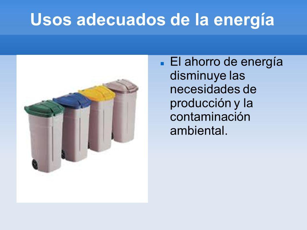 Usos adecuados de la energía