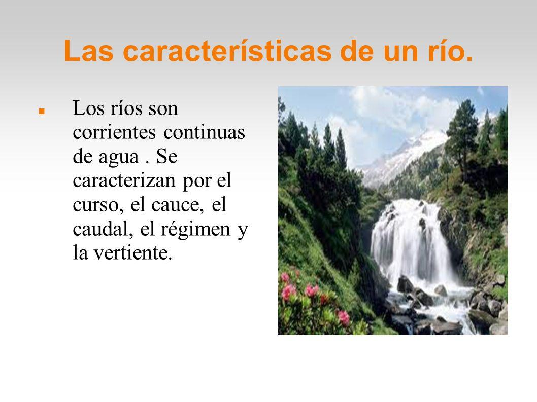 Las características de un río.