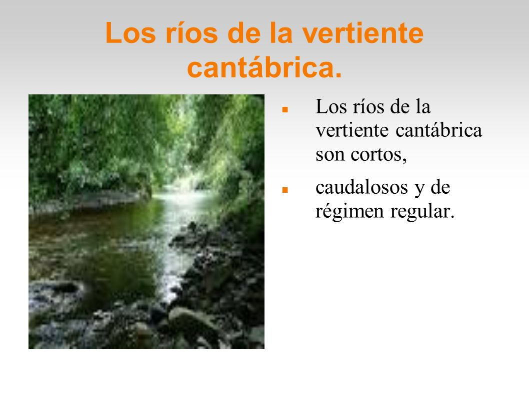 Los ríos de la vertiente cantábrica.