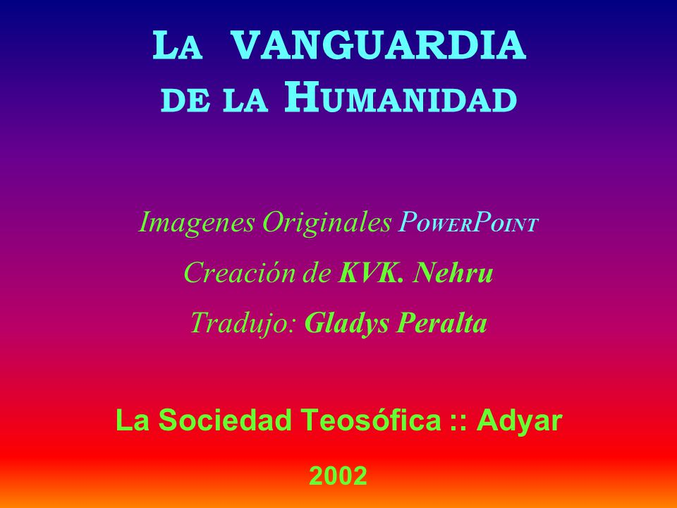 LA VANGUARDIA DE LA HUMANIDAD
