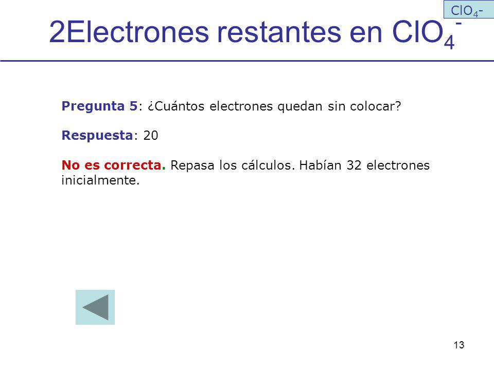 2Electrones restantes en ClO4-