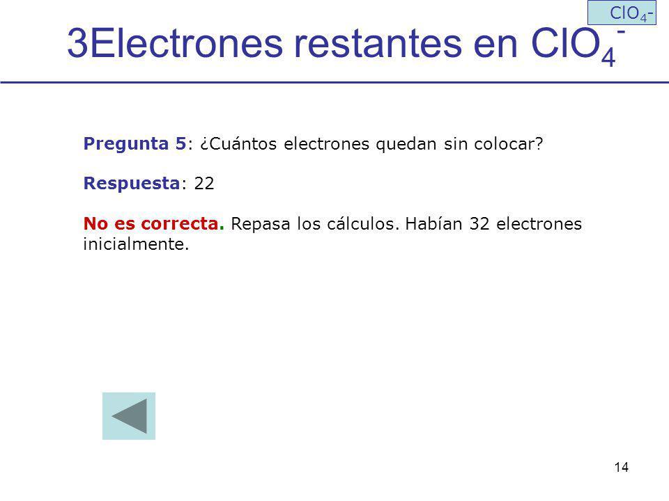 3Electrones restantes en ClO4-