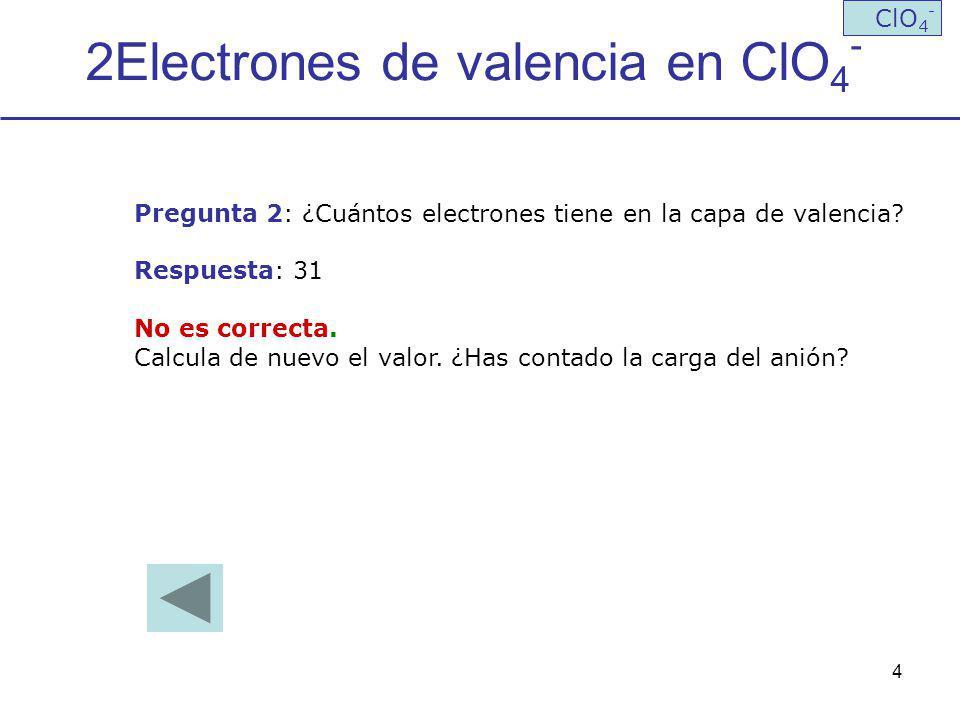 2Electrones de valencia en ClO4-