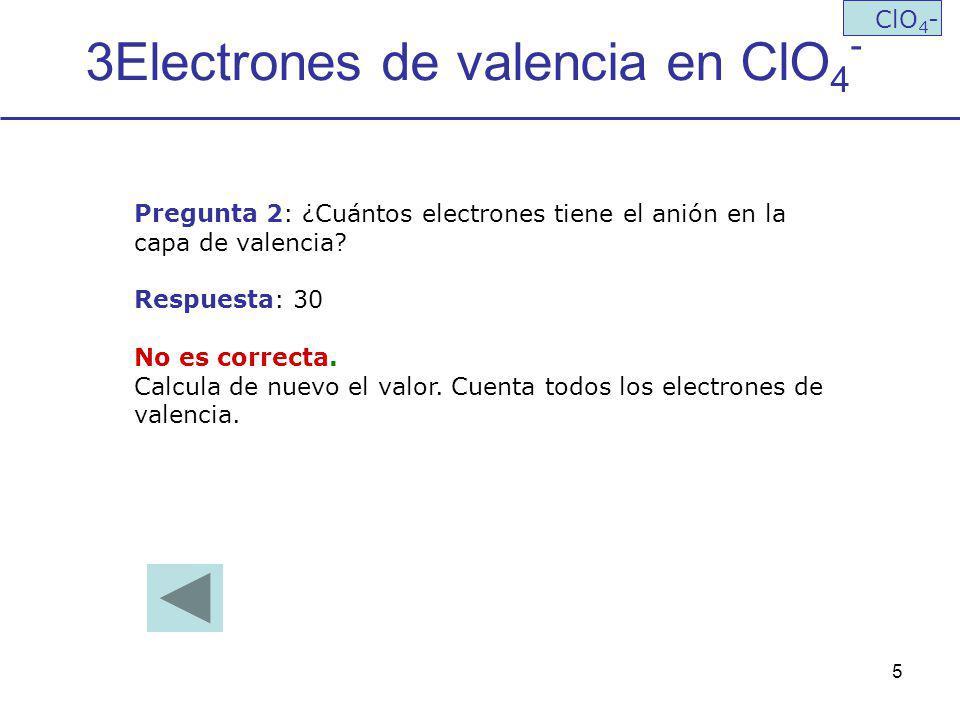 3Electrones de valencia en ClO4-