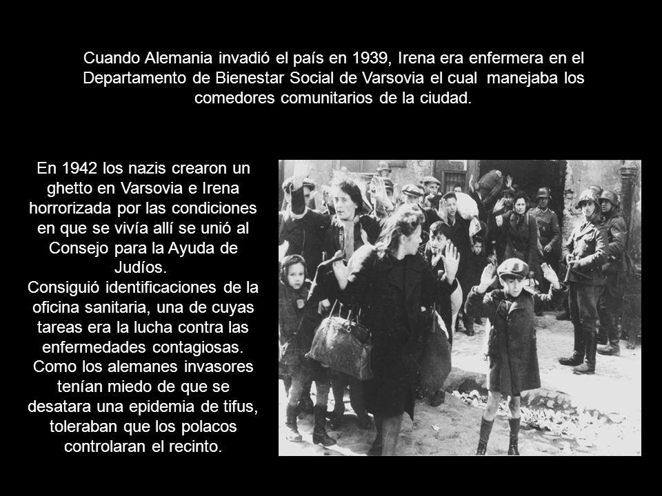 Cuando Alemania invadió el país en 1939, Irena era enfermera en el Departamento de Bienestar Social de Varsovia el cual manejaba los comedores comunitarios de la ciudad.