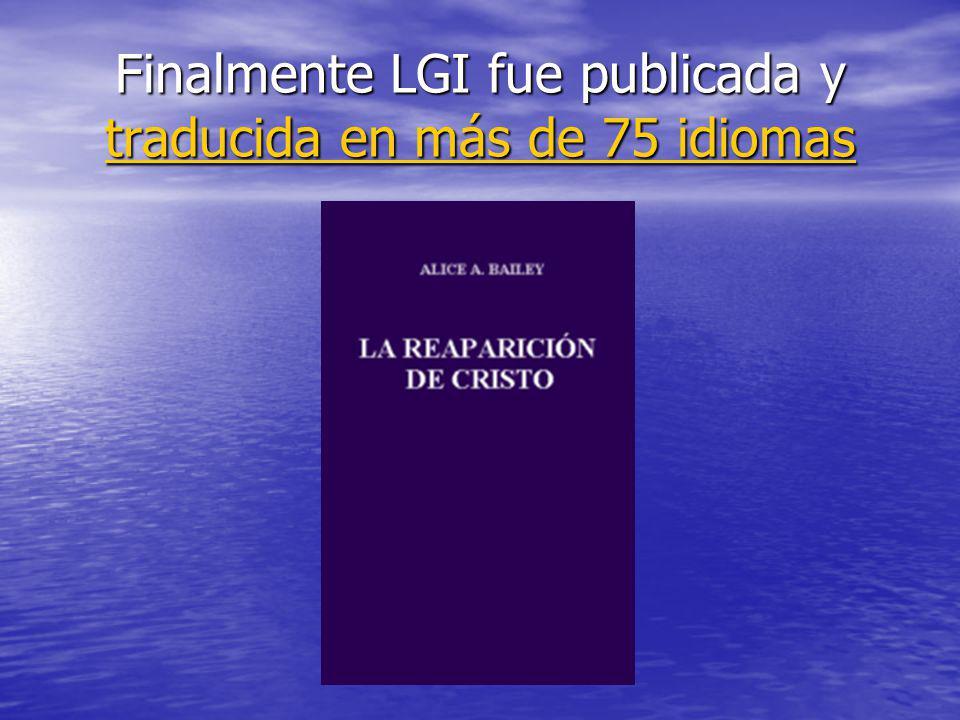 Finalmente LGI fue publicada y traducida en más de 75 idiomas