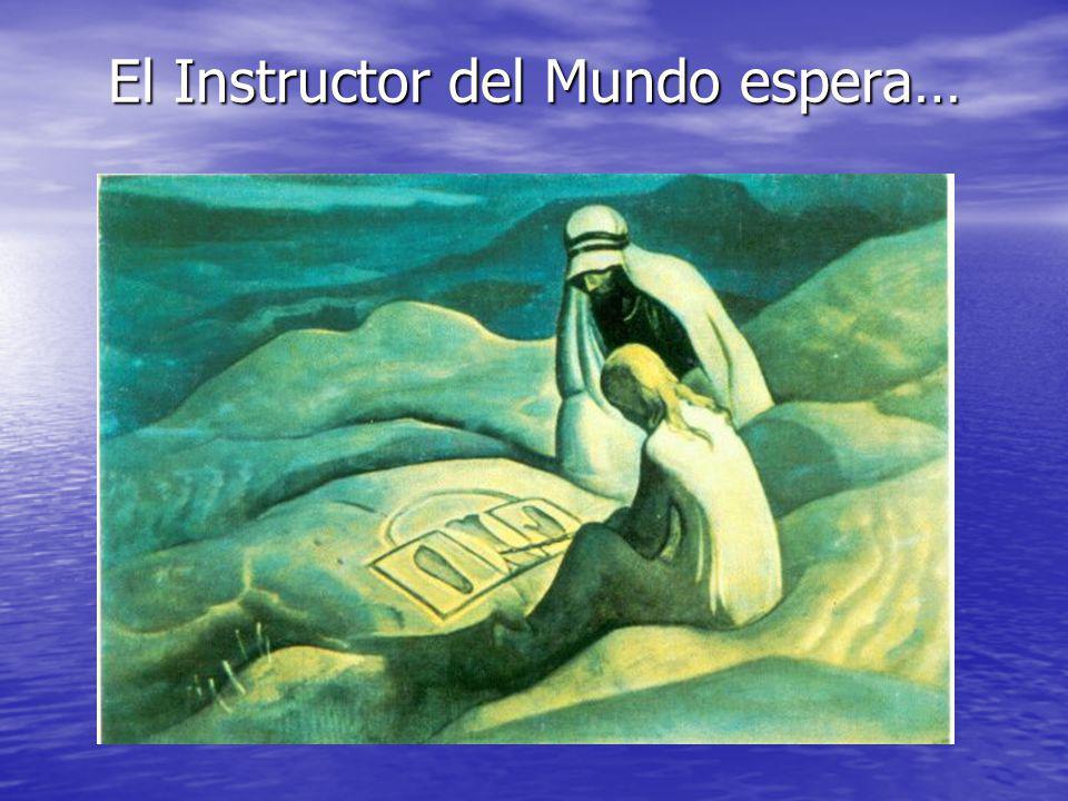 El Instructor del Mundo espera…