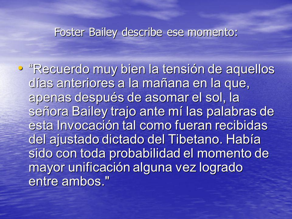 Foster Bailey describe ese momento: