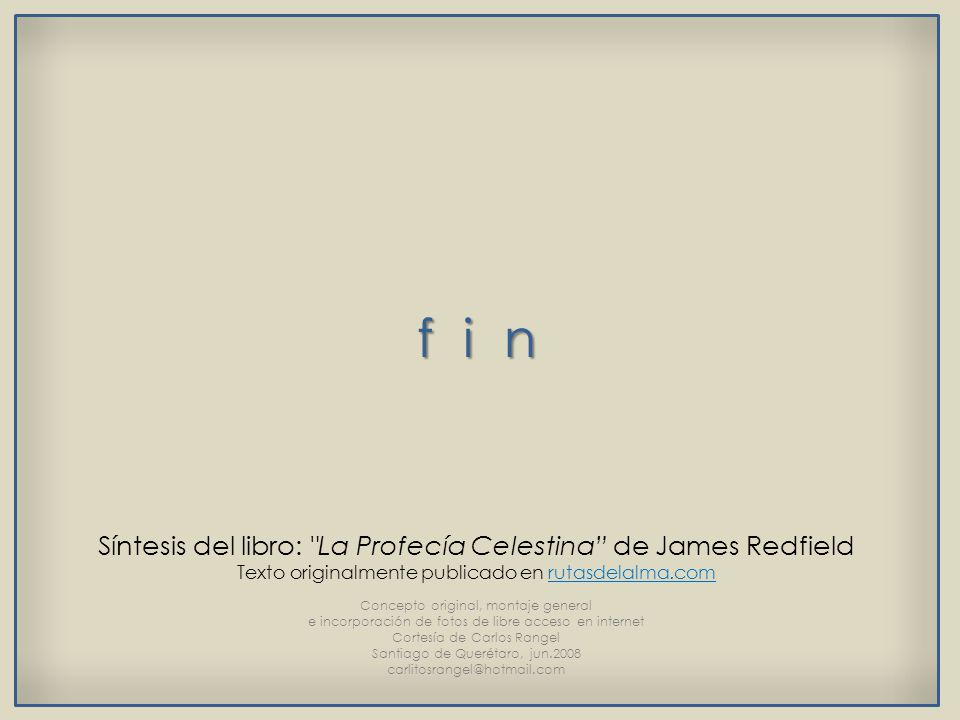 f i n Síntesis del libro: La Profecía Celestina de James Redfield