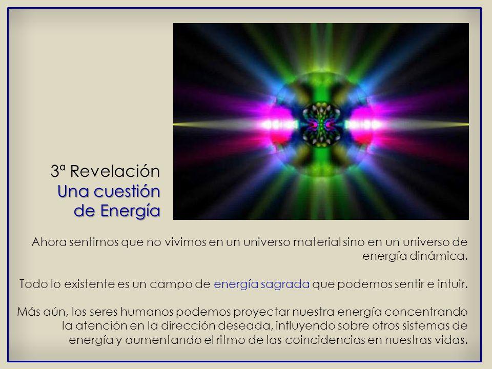 3ª Revelación Una cuestión de Energía
