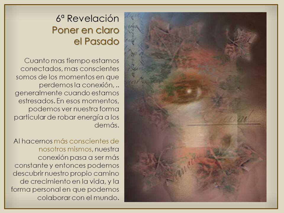 6ª Revelación Poner en claro el Pasado