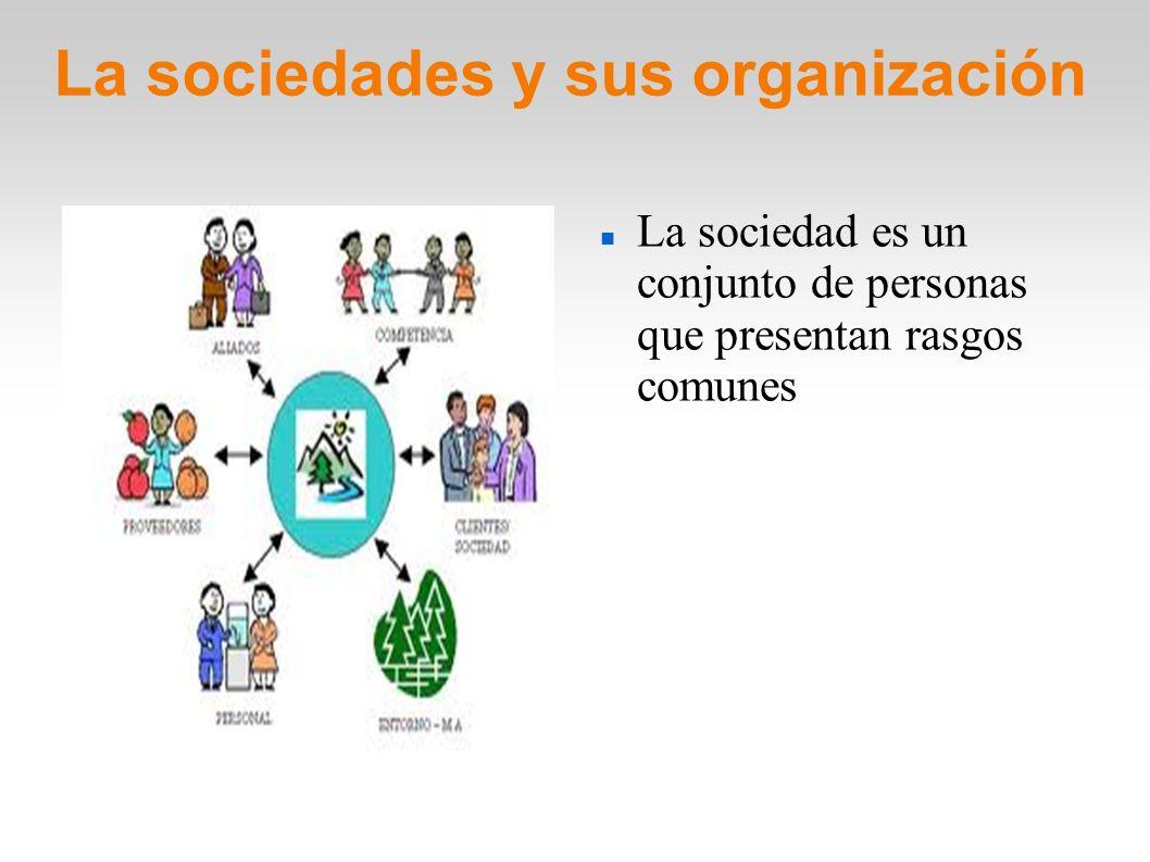 La sociedades y sus organización